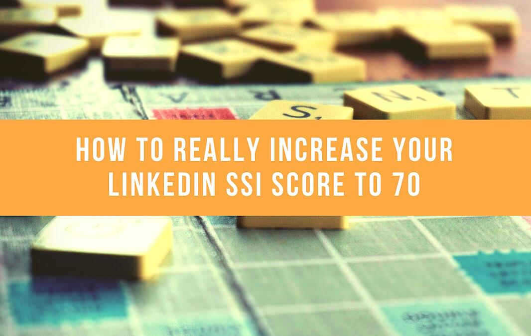 How To Really Increase Your LinkedIn SSI Score To 70