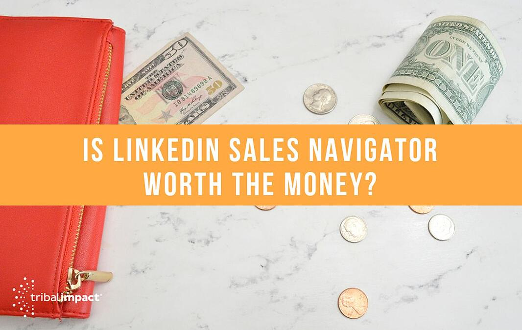 Is LinkedIn Sales Navigator Worth The Money?