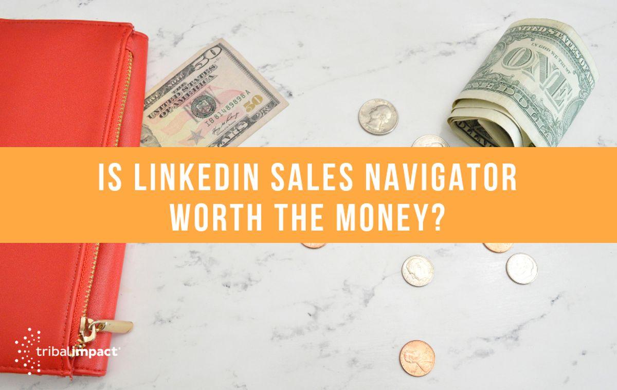 sales_nav_worth_the_money