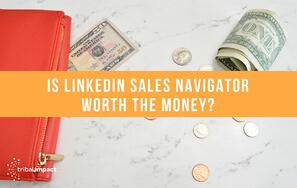 Is LinkedIn Sales Navigator Worth The Money?