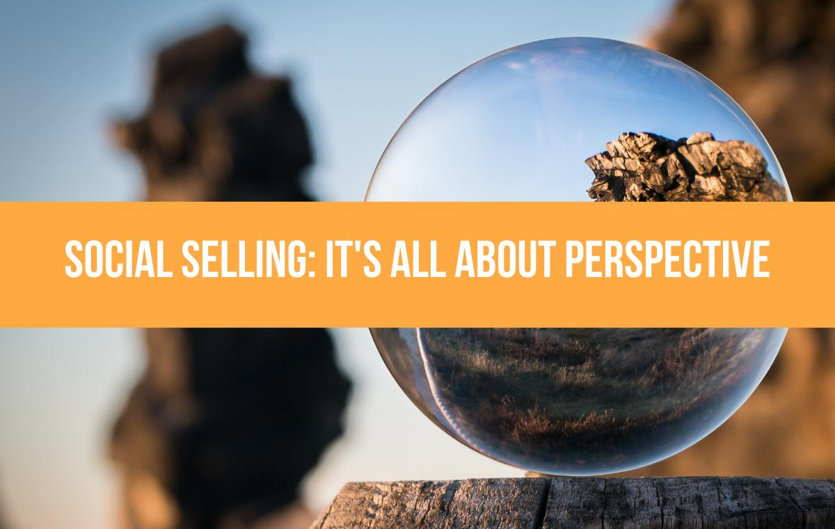 social selling its all about perspective