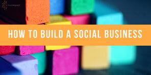 How To Build A Social Business