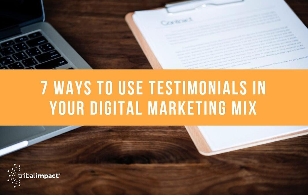 7 Ways To Use Testimonials In Your Digital Marketing Mix