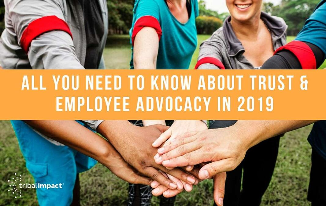 All You Need To Know About Trust & Employee Advocacy In 2019
