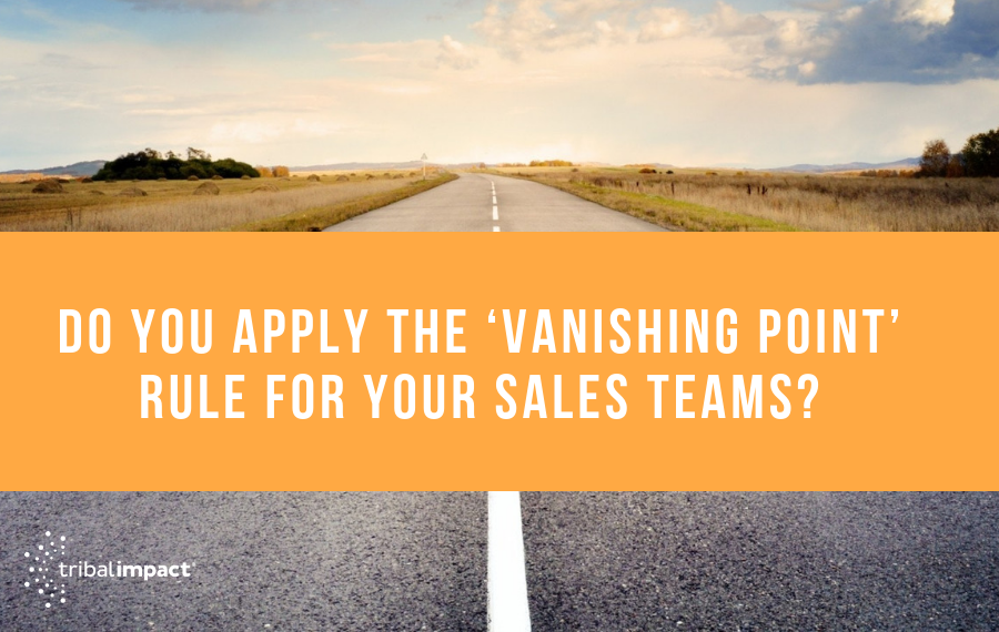 Vanishing Point Rule for Your Sales Teams: Do You Apply It?