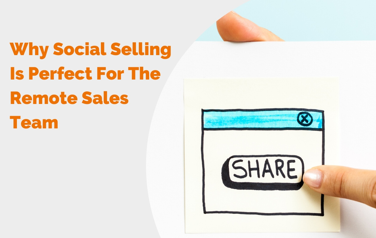 why social selling is perfect for the remote sales team