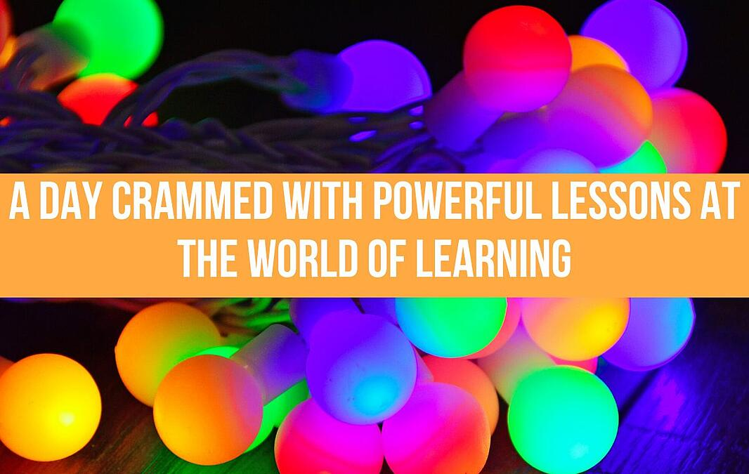 A Day Crammed With Powerful Lessons At The World Of Learning
