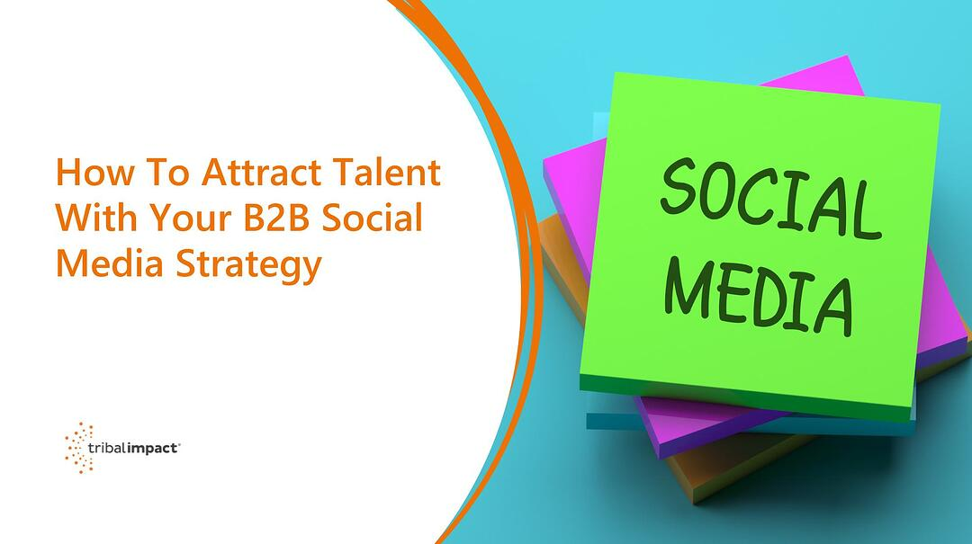How To Attract Talent With your B2B Social Media Strategy
