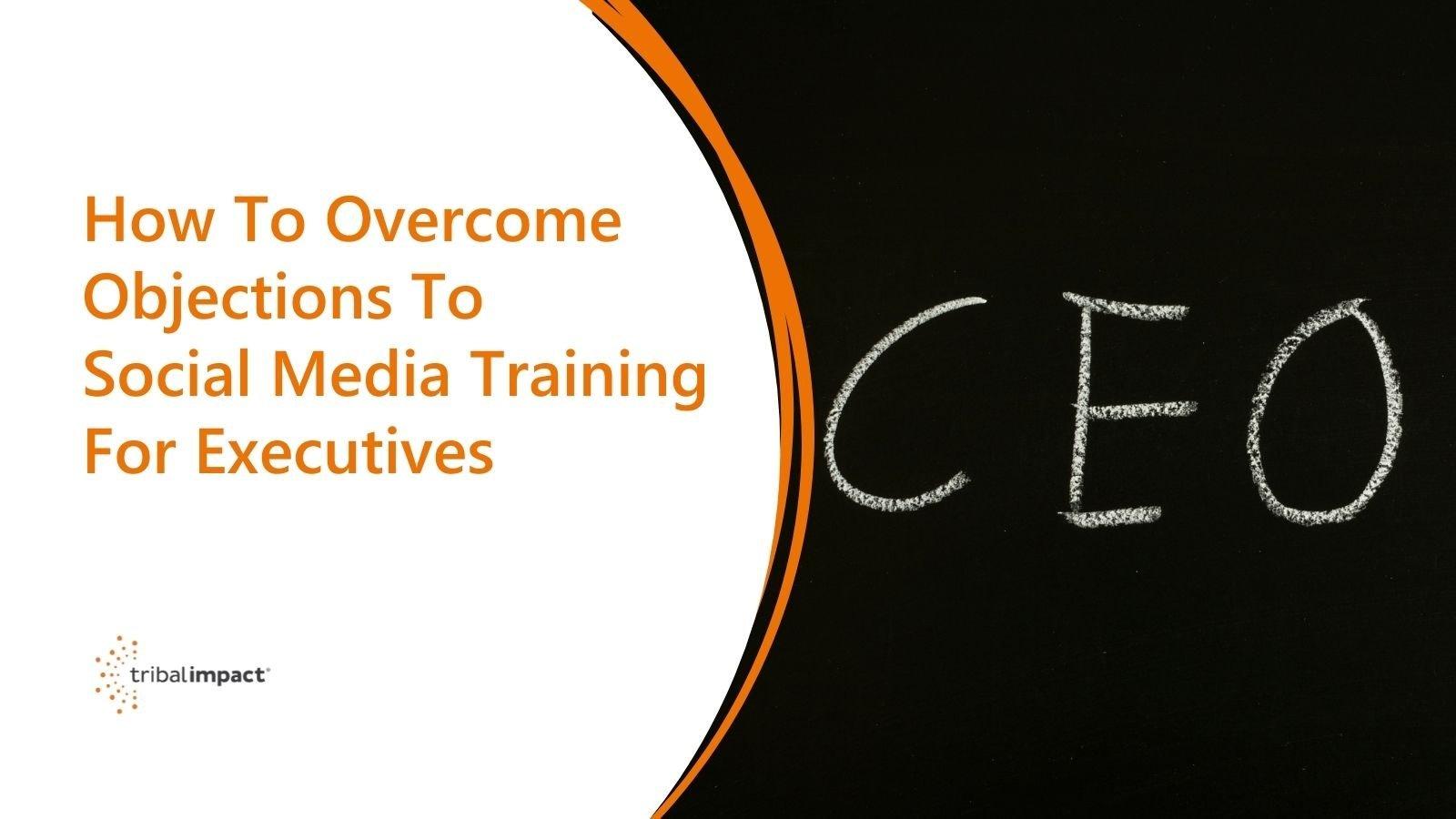 Comment surmonter les objections à la formation aux médias sociaux pour les cadres Header image