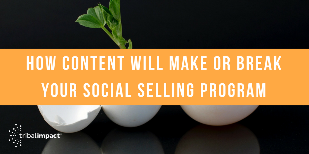 How_Content_Will_Make_Or_Break_Your_Social_Selling_Program