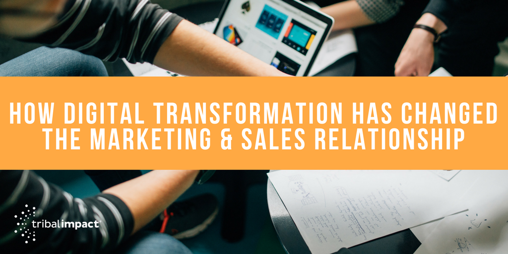 How_Digital_Transformation_Has_Changed_The_Marketing_&_Sales_Relationship_(1)