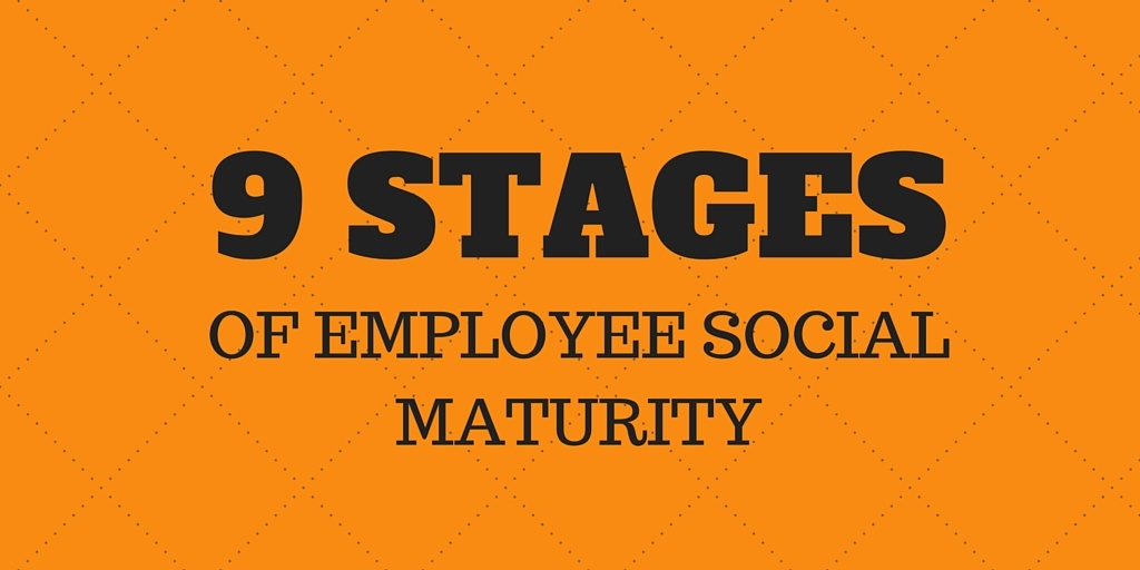 9 Stages Of Employee Social Media Maturity