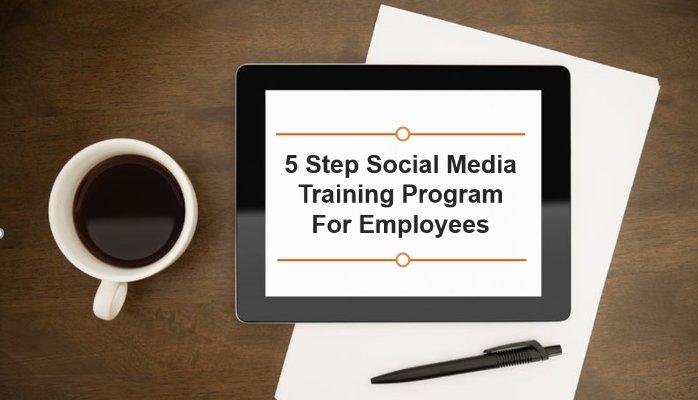 5 Step Social Media Training Program For Employees