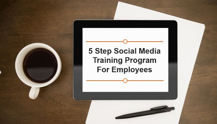 5 Step Social Media Training Program For Employees