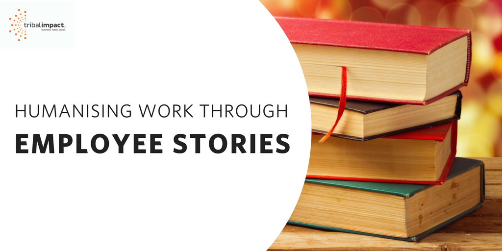 Humanising Work Through Employee Stories