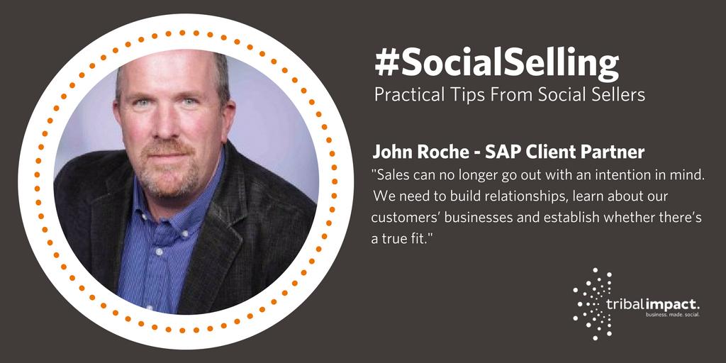 Social Selling: Practical Tips From Social Sellers - John Roche @ SAP