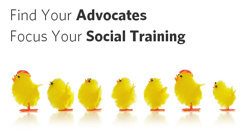 Find your advocates focus your social training