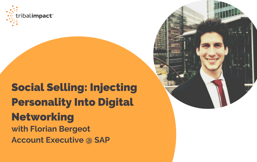 Social Selling: Injecting Personality into Digital Networking with Florian Bergeot from SAP
