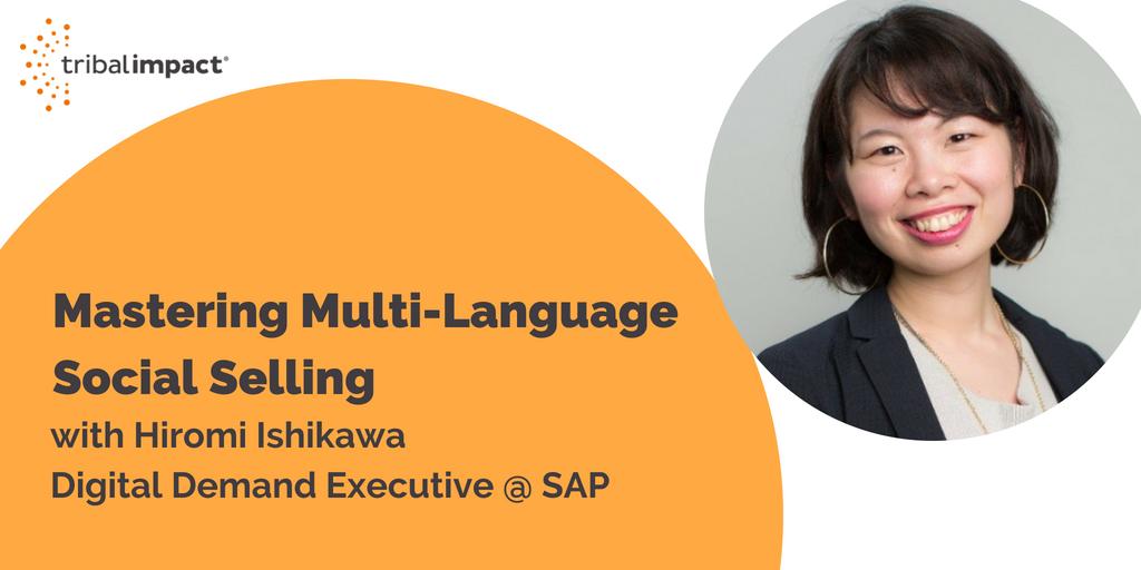 Mastering Multi-Language Social Selling with Hiromi Ishikawa from SAP