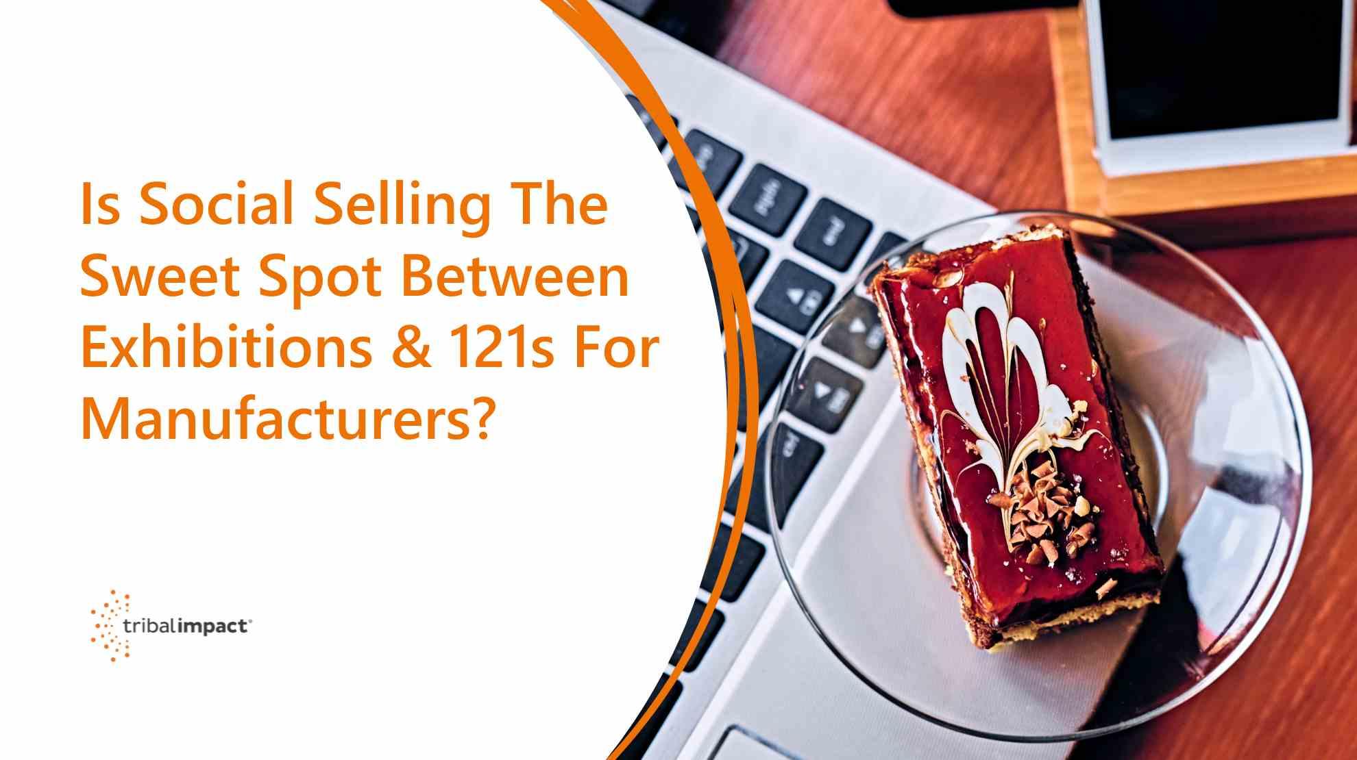 La vente sociale est-elle le point idéal entre les expositions 121 pour les fabricants