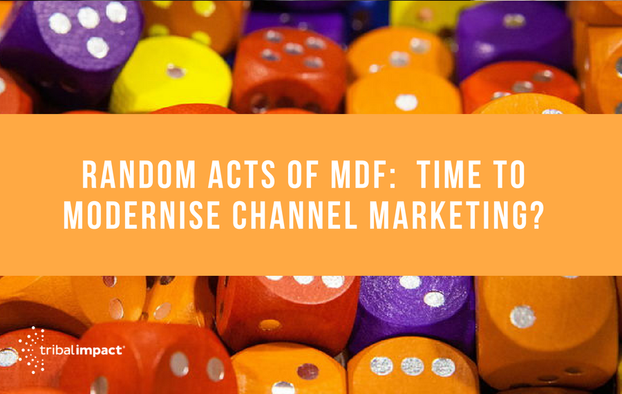 MDF Time To Modernise Channel Marketing