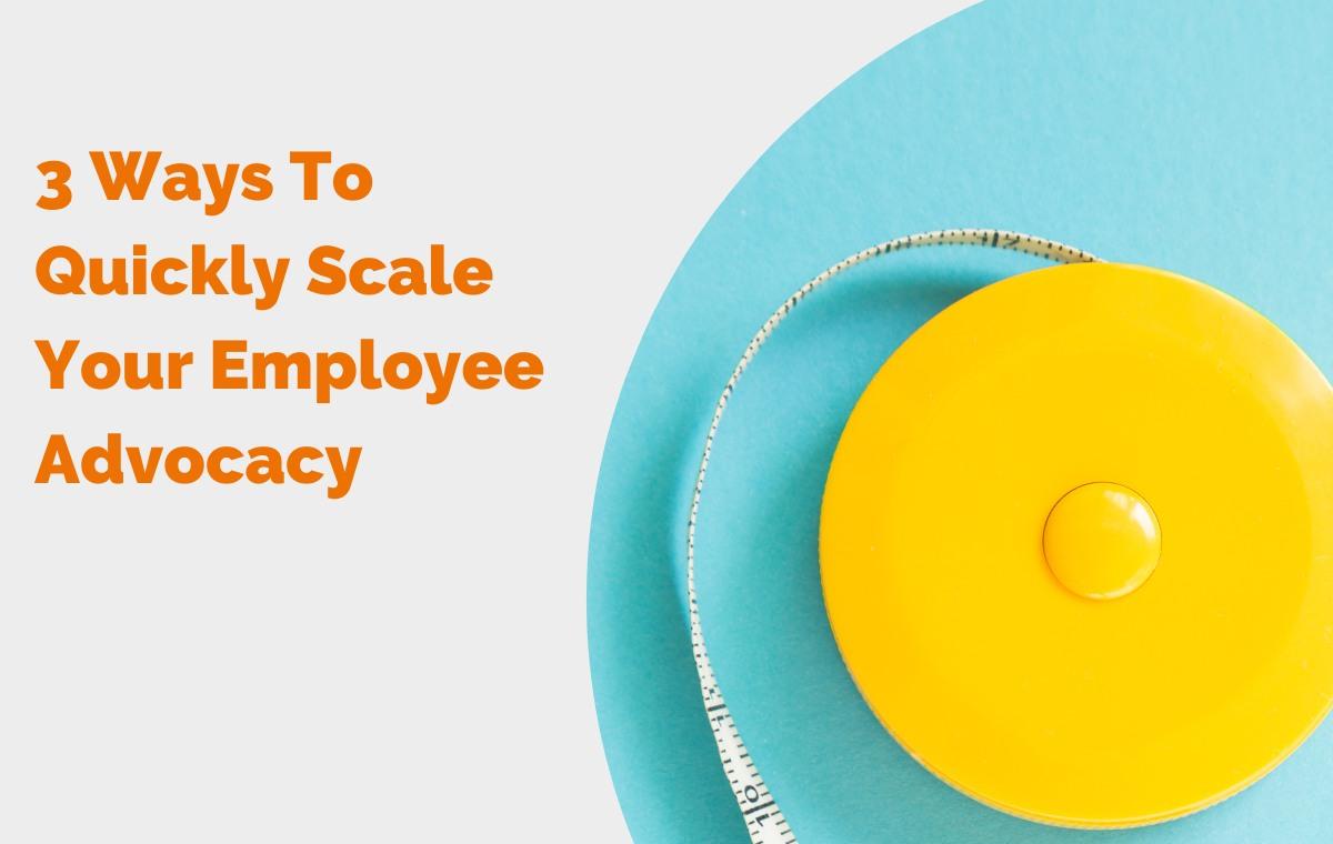 scale employee advocacy blog