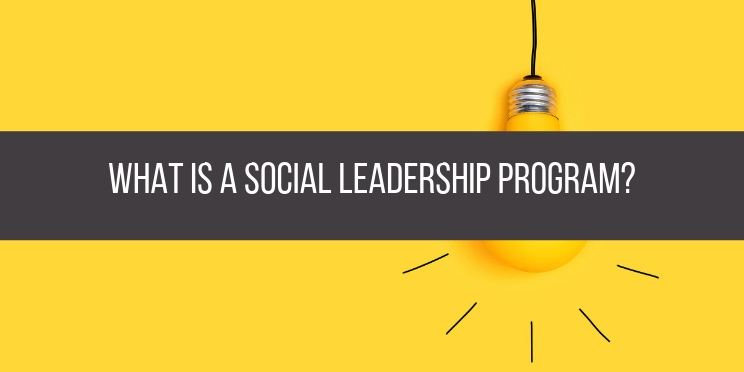 What Is A Social Leadership Program