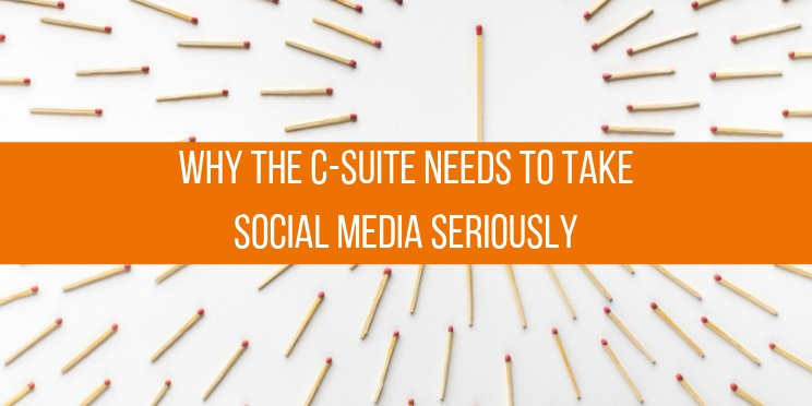 Why The CSuite Needs To Take Social Media Seriously
