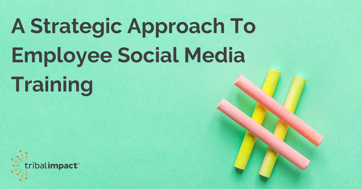 Learning and development Strategic Approach To Employee Social Media Training