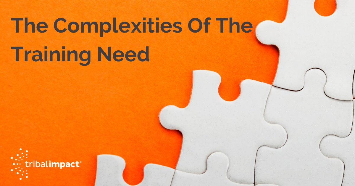 Learning and development The Complexities Of The Training Need