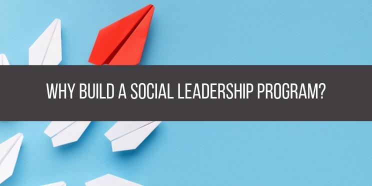 why build a social leadership program