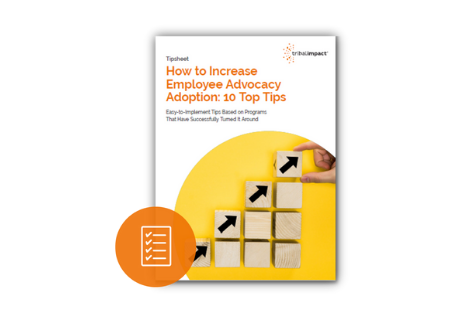 How to Increase Employee Advocacy Adoption - 10 Top Tips